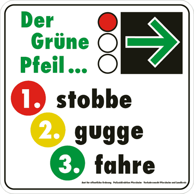 """Der Grüne Pfeil ... stobbe, gugge, fahre"""