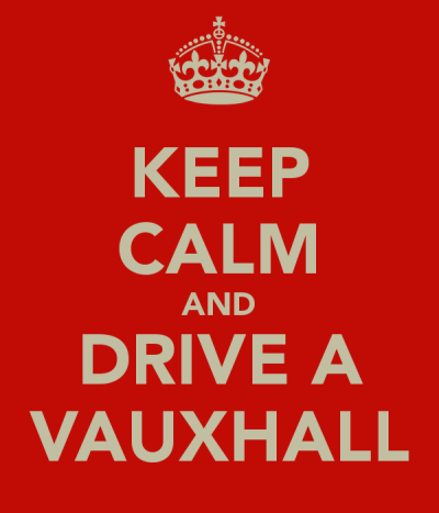 Keep calm and drive a Vauxhall